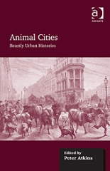 Animal Cities: Beastly Urban Histories (edited by Professor Peter Atkins)